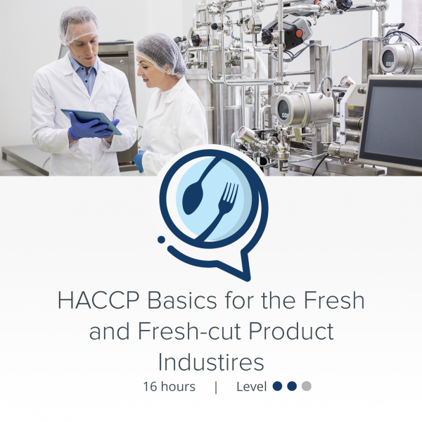 HACCPTraining.org - Courses - HACCP Basics for the Fresh and Fresh-cut Product Industries