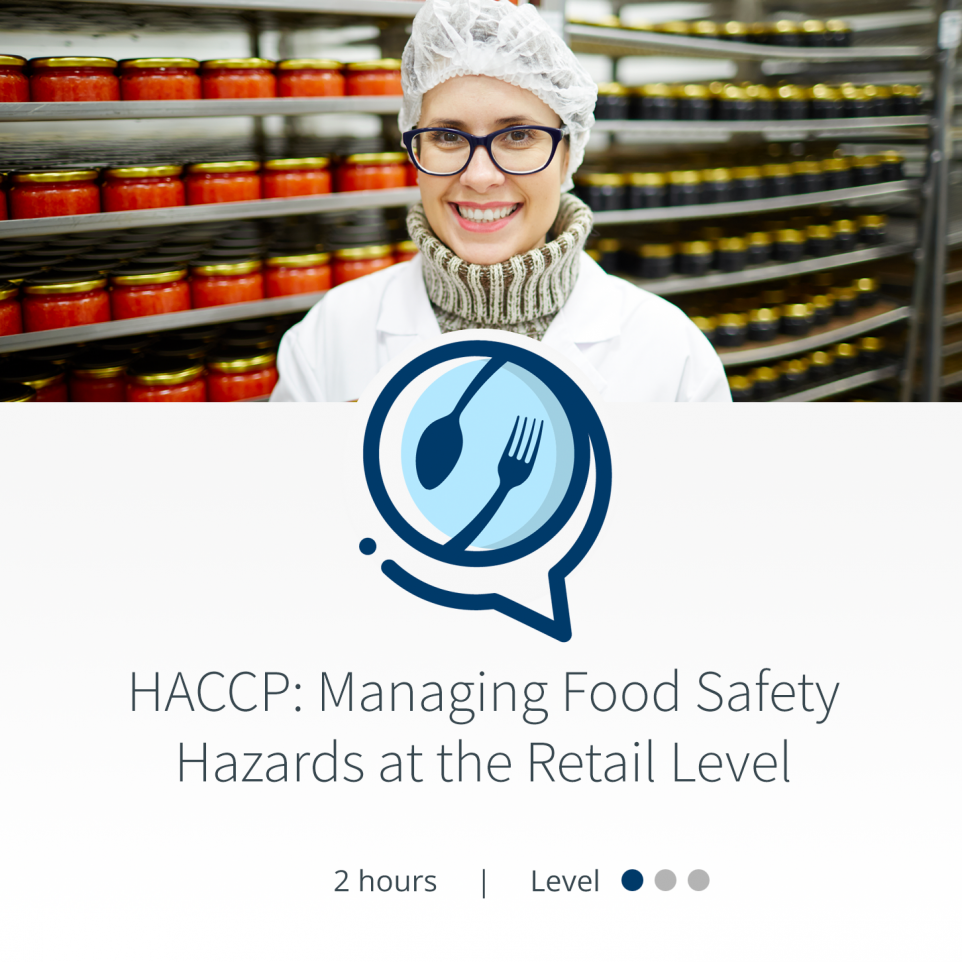 HACCPTraining.org - Courses - HACCP: Managing Food Safety Hazards at the Retail Level